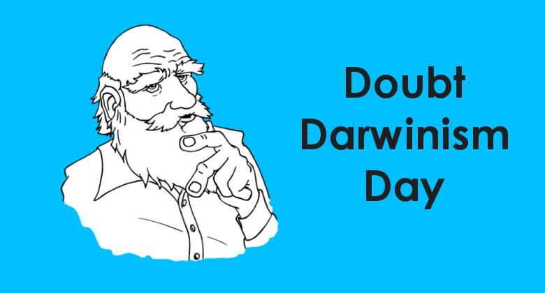 Doubt Darwinism Day