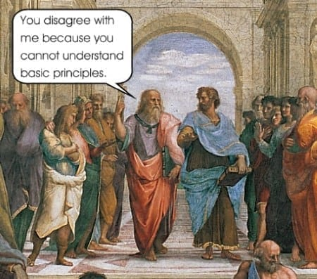 "Socrates meme saying: ""You disagree with me because you cannot understand basic principles."""