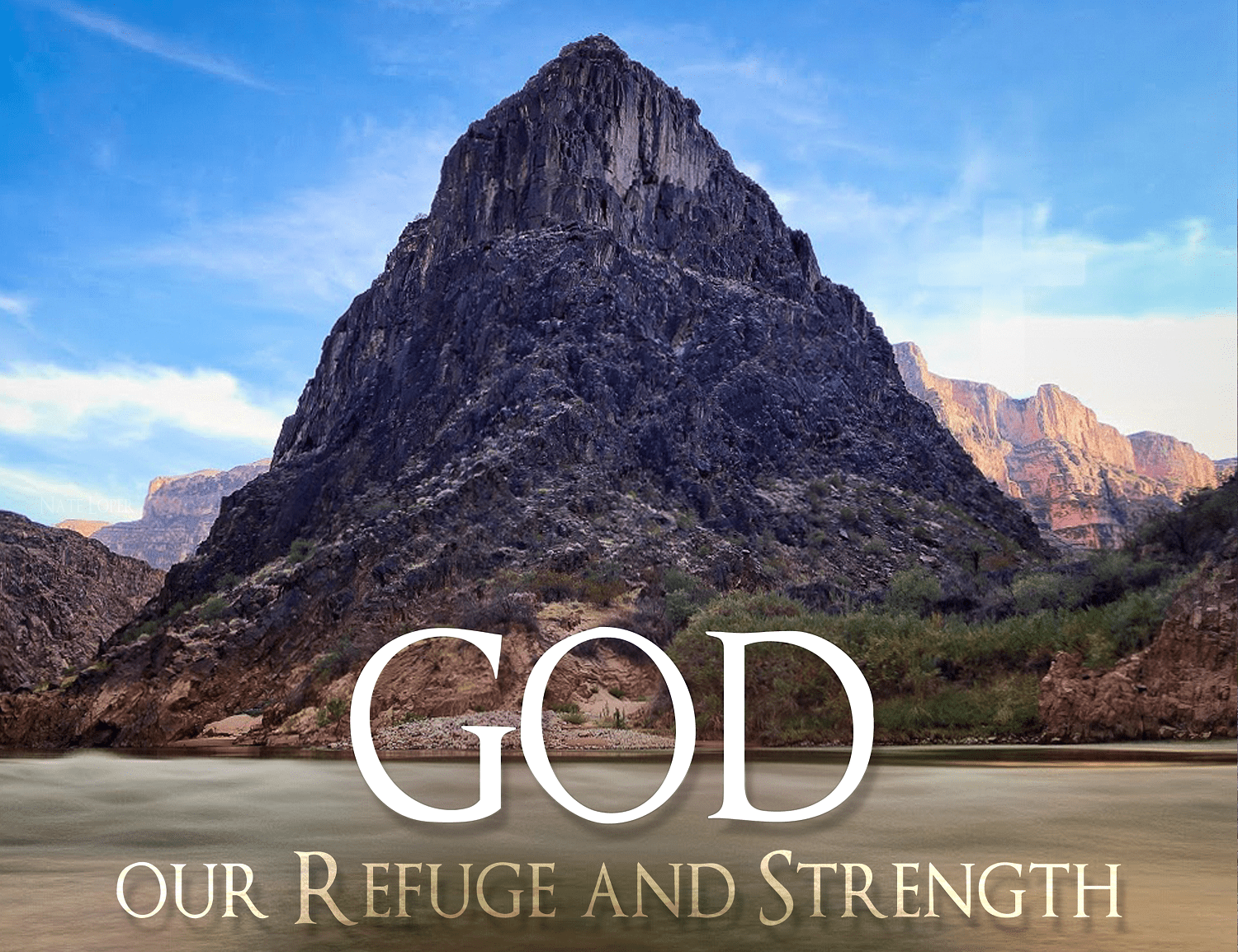 "Separation Canyon with ""God is our Refuge and Strength"""
